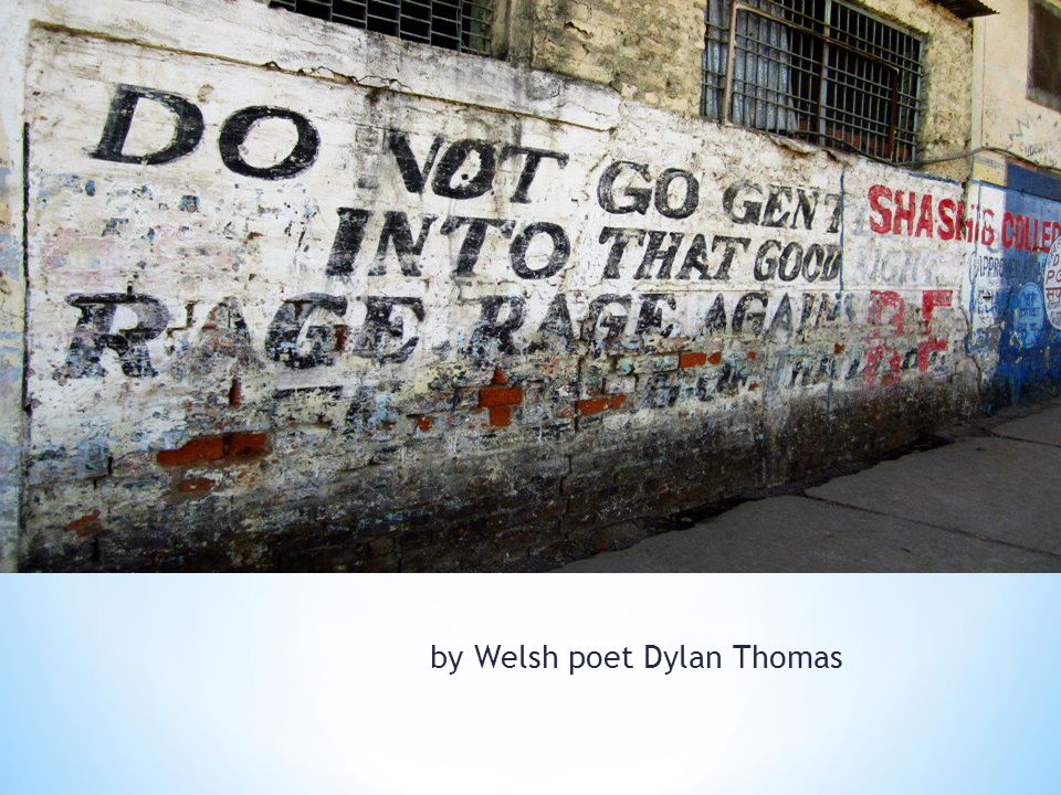 by Welsh poet Dylan Thomas