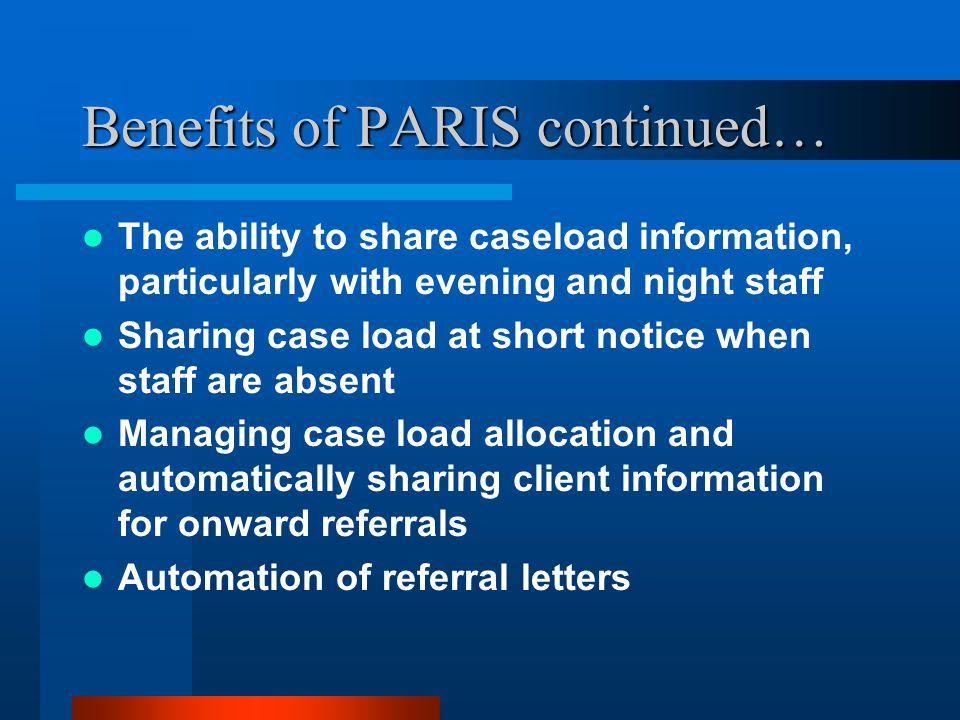 Benefits of PARIS continued…