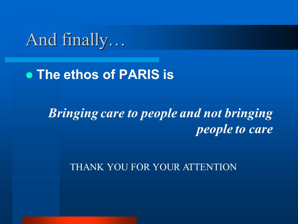 And finally… The ethos of PARIS is