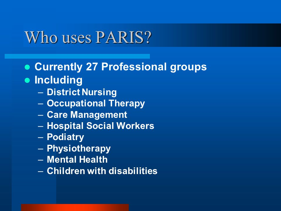 Who uses PARIS Currently 27 Professional groups Including