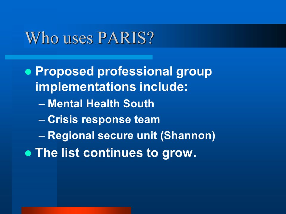 Who uses PARIS Proposed professional group implementations include: