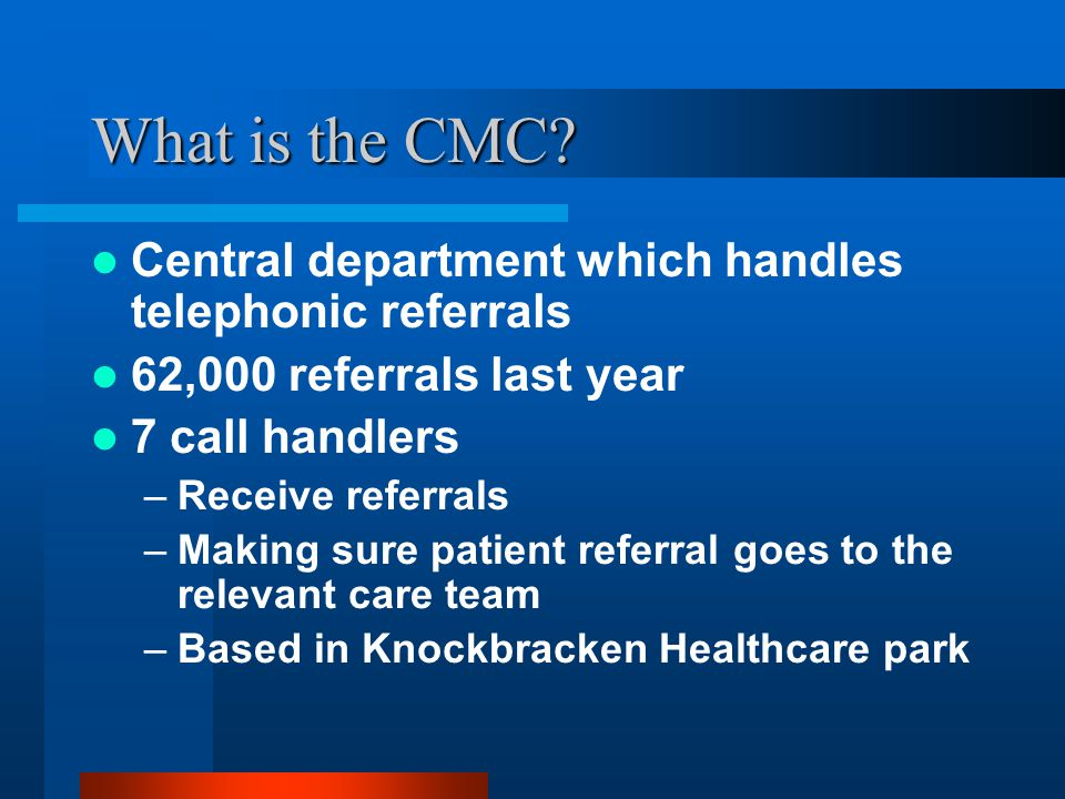 What is the CMC Central department which handles telephonic referrals
