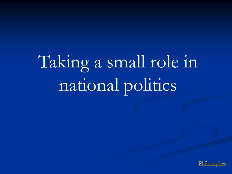 Taking a small role in national politics