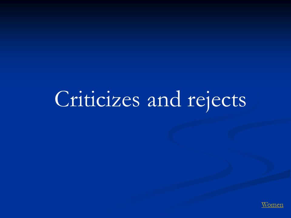Criticizes and rejects