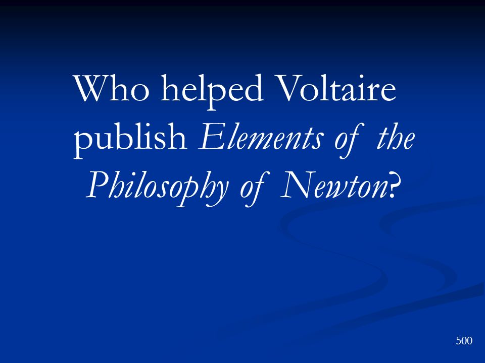 Who helped Voltaire publish Elements of the Philosophy of Newton