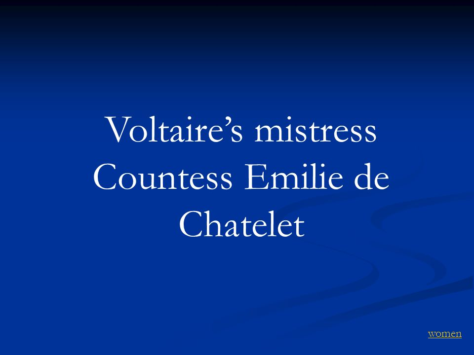 Voltaire's mistress Countess Emilie de Chatelet