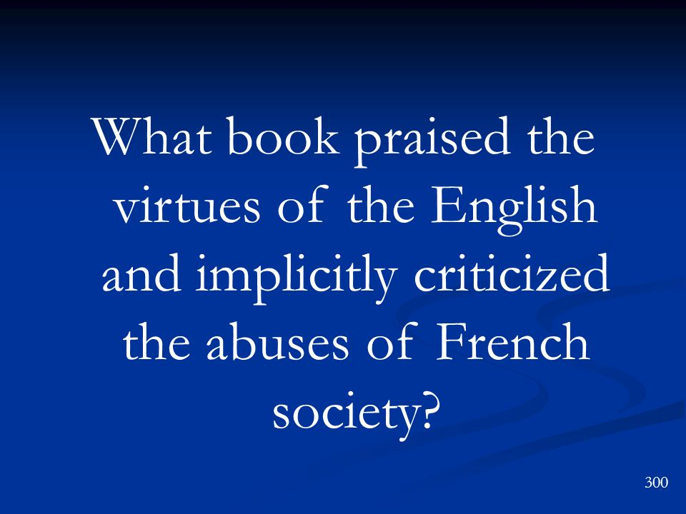 What book praised the virtues of the English and implicitly criticized the abuses of French society