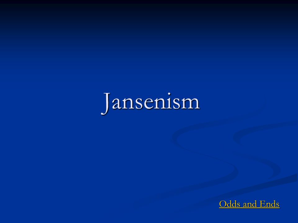 Jansenism Odds and Ends