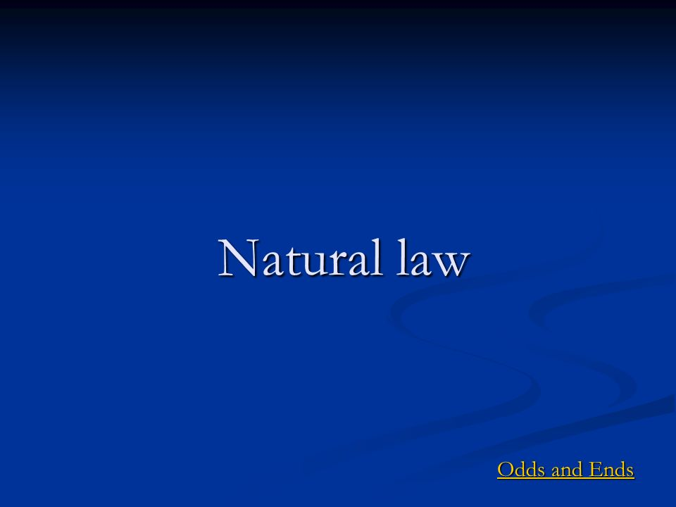Natural law Odds and Ends