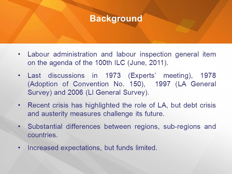 Background Labour administration and labour inspection general item on the agenda of the 100th ILC (June, 2011).