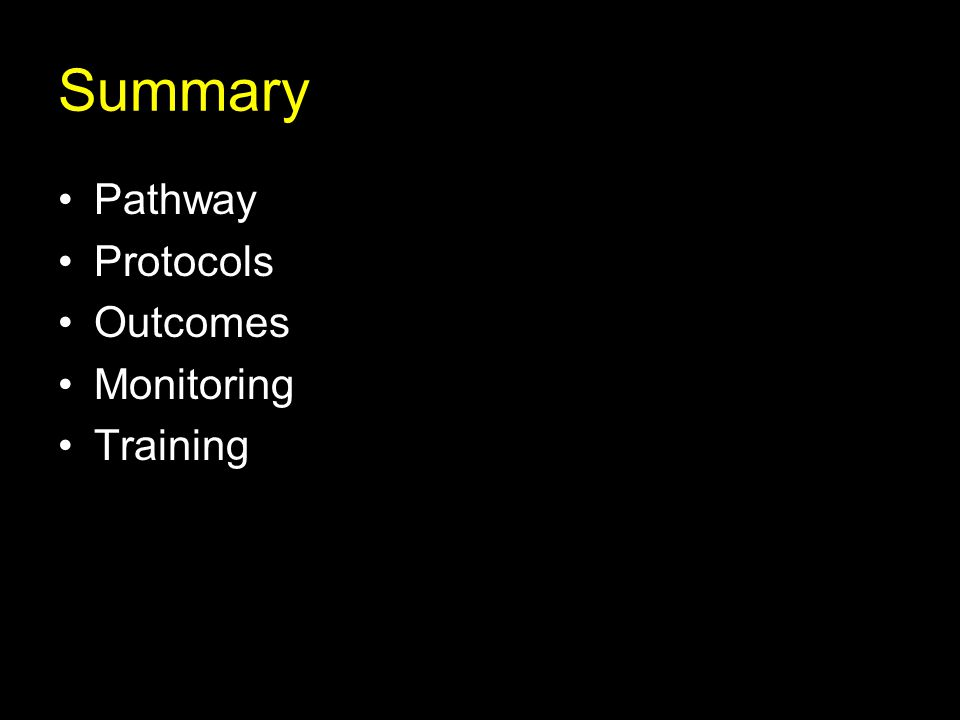 Summary Pathway Protocols Outcomes Monitoring Training