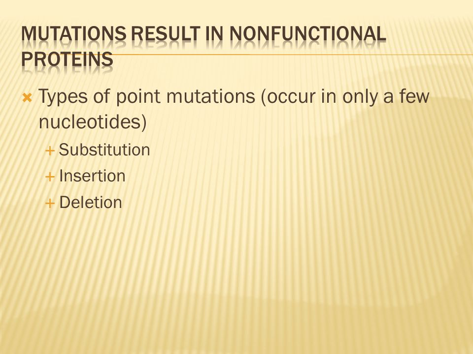 Mutations result in nonfunctional proteins