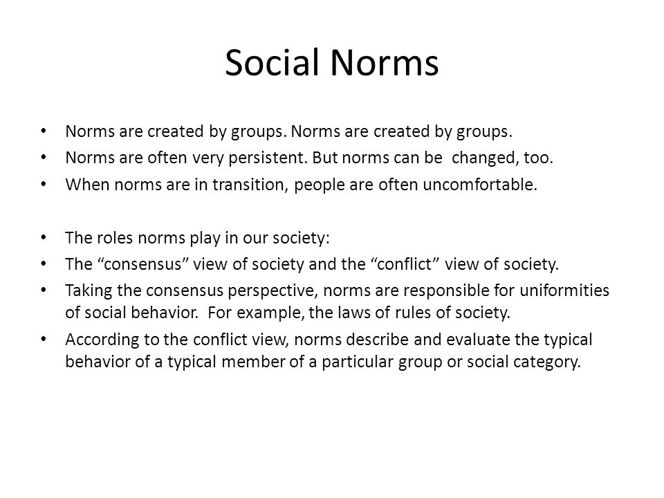 Social Norms Norms are created by groups. Norms are created by groups.