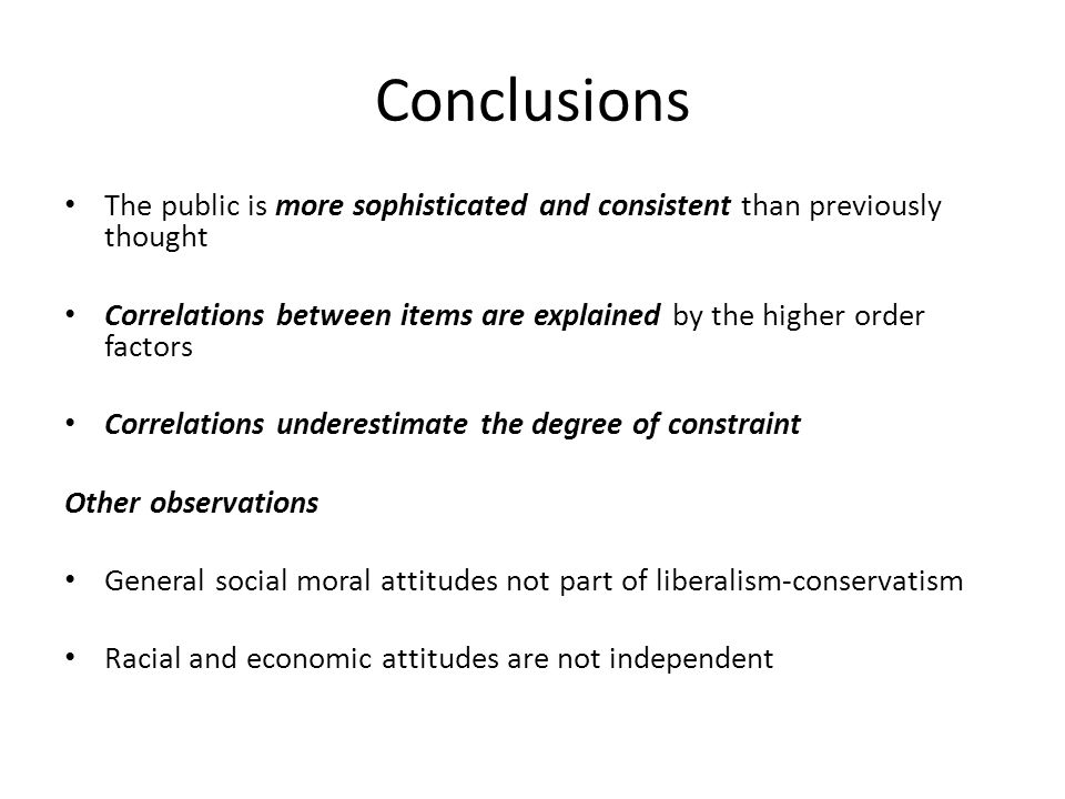 Conclusions The public is more sophisticated and consistent than previously thought.
