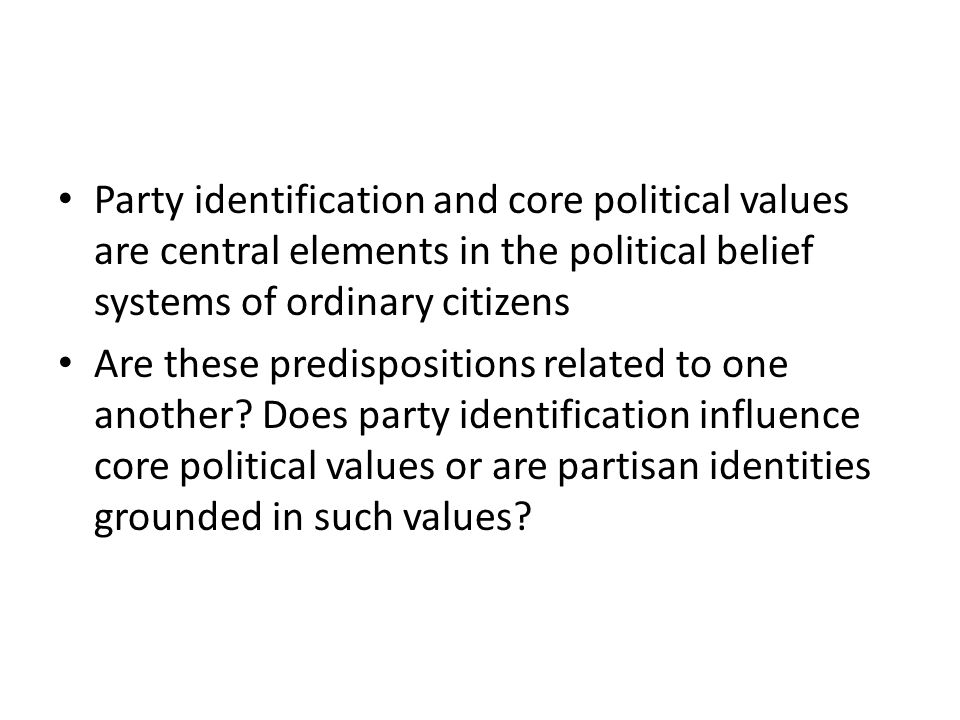 Party identification and core political values are central elements in the political belief systems of ordinary citizens