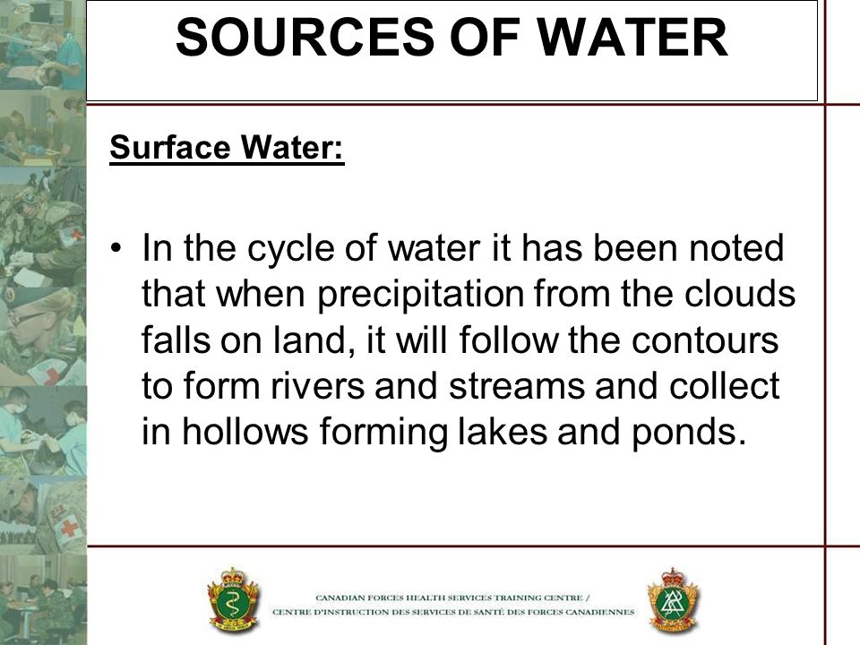 SOURCES OF WATER Surface Water: