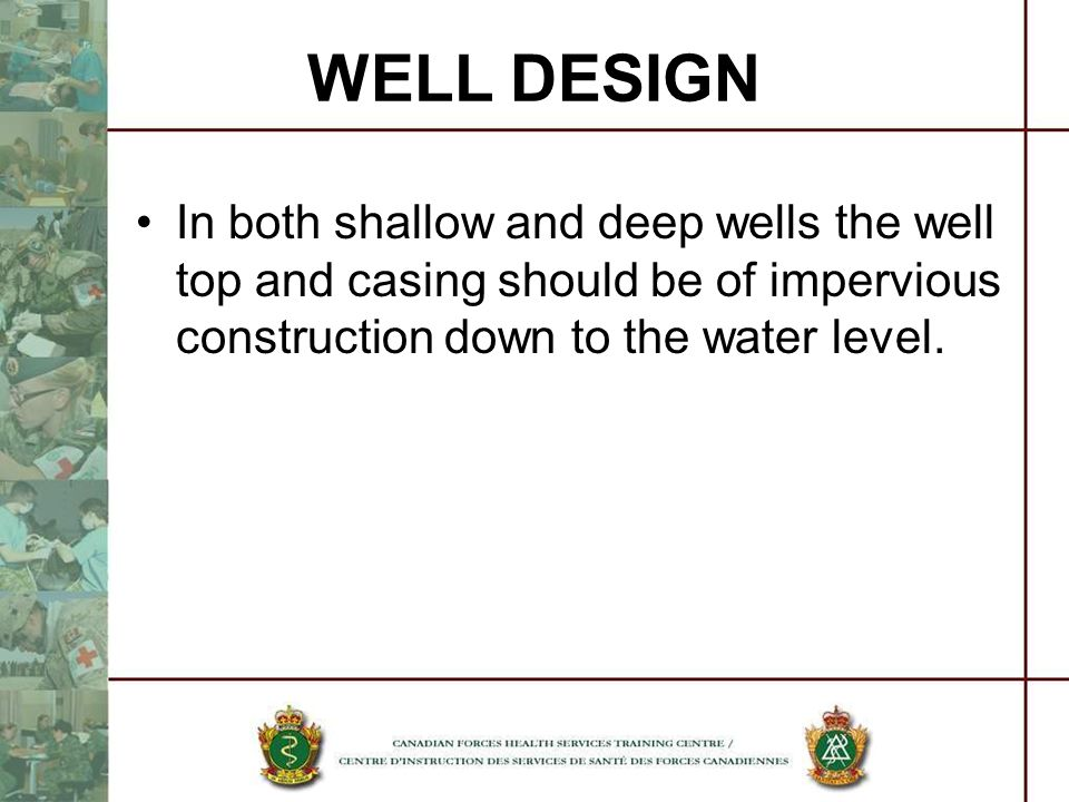 WELL DESIGN In both shallow and deep wells the well top and casing should be of impervious construction down to the water level.