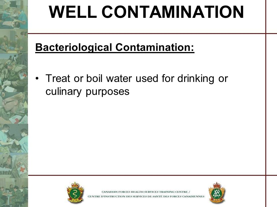 WELL CONTAMINATION Bacteriological Contamination: