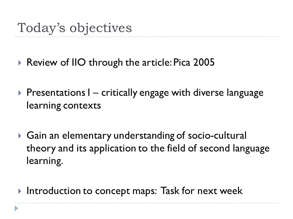 Today's objectives Review of IIO through the article: Pica 2005