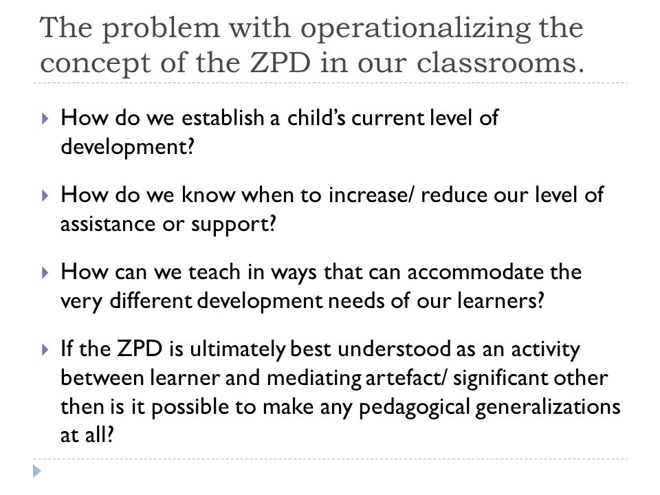 The problem with operationalizing the concept of the ZPD in our classrooms.