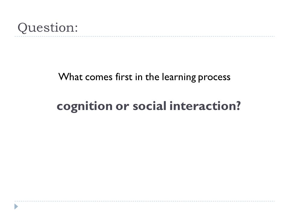 cognition or social interaction