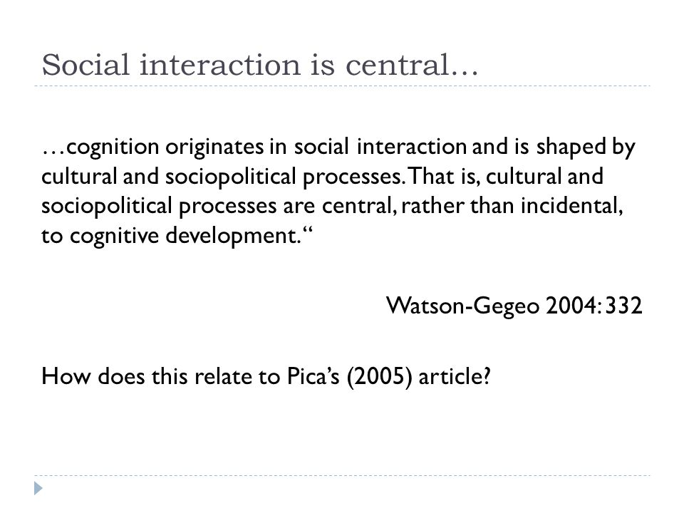 Social interaction is central…