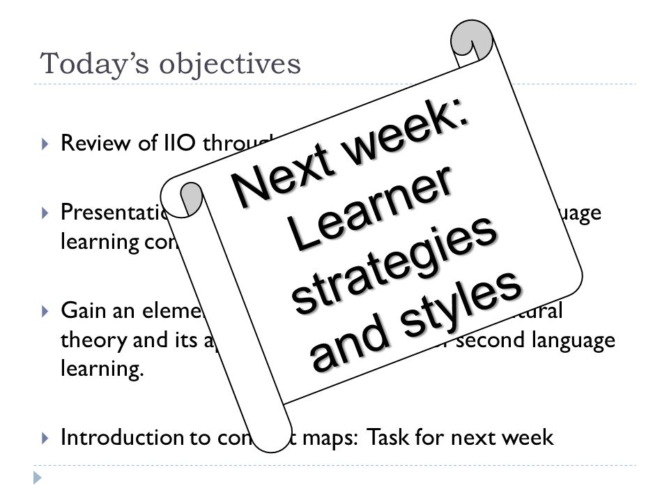 Next week: Learner strategies and styles