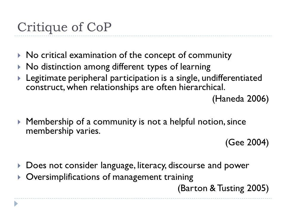 Critique of CoP No critical examination of the concept of community