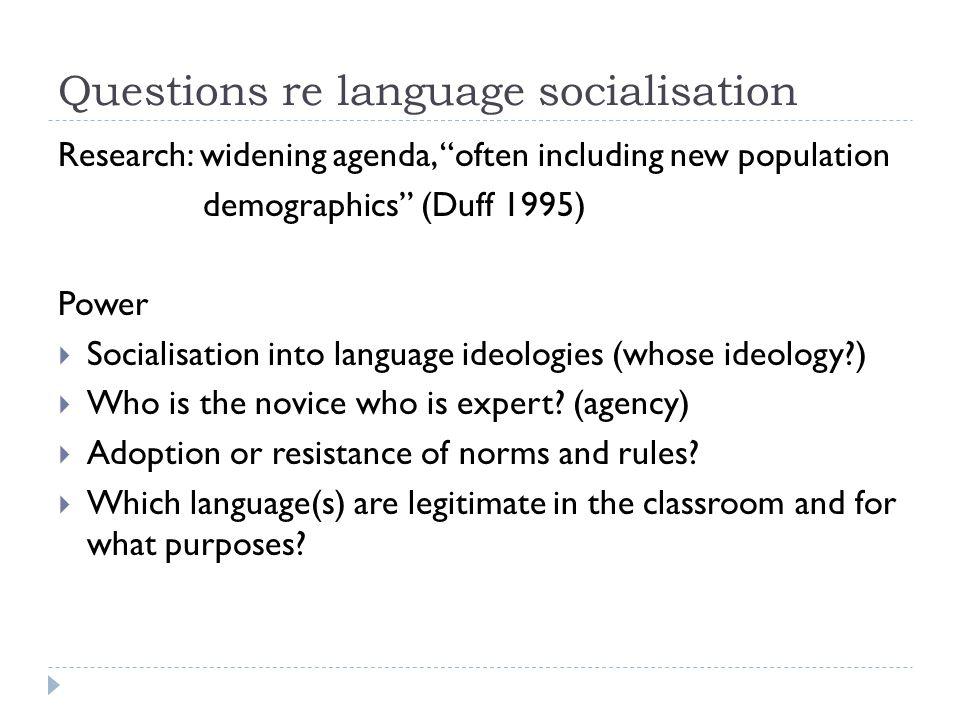 Questions re language socialisation