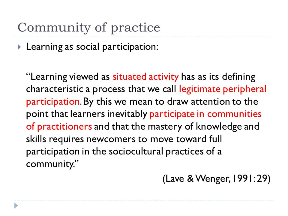 Community of practice Learning as social participation:
