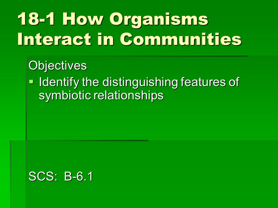 18-1 How Organisms Interact in Communities