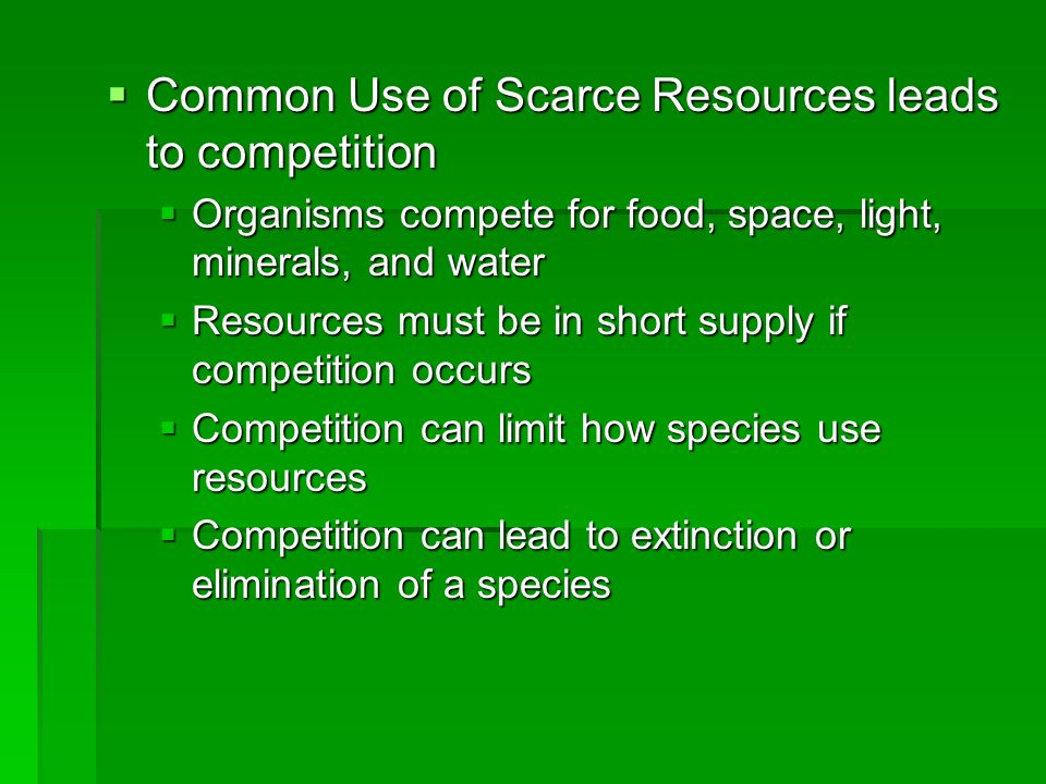 Common Use of Scarce Resources leads to competition