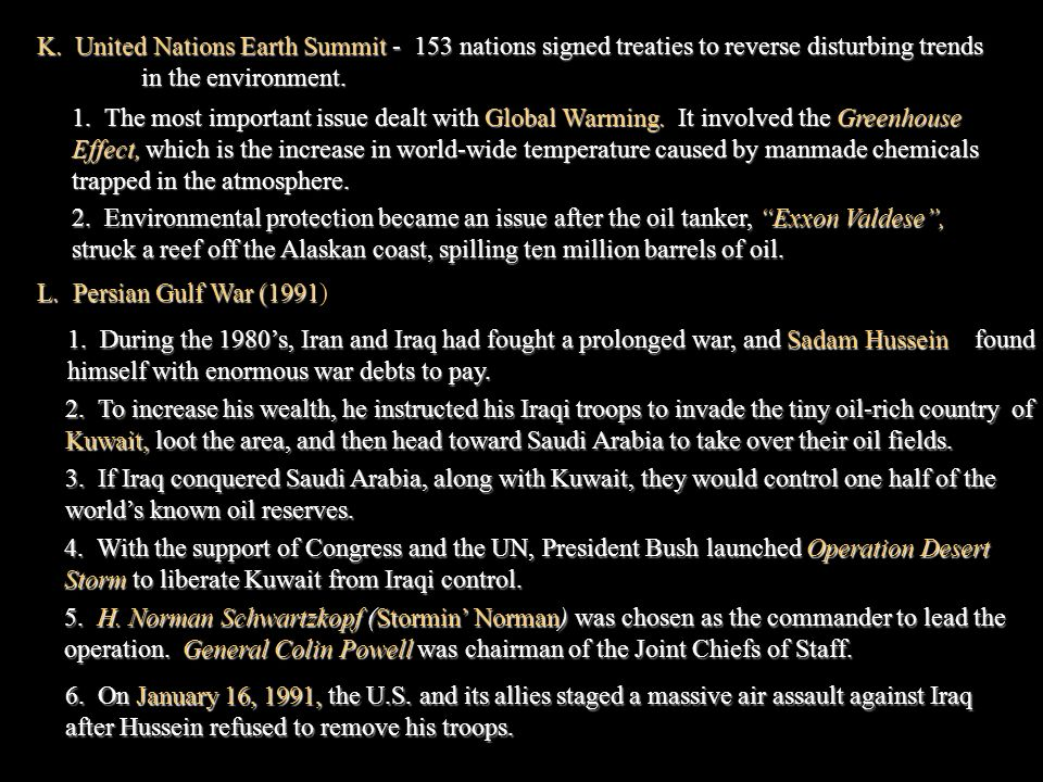 K. United Nations Earth Summit - 153 nations signed treaties to reverse disturbing trends in the environment.