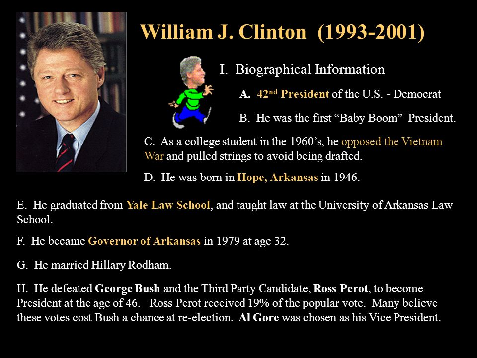 William J. Clinton (1993-2001) I. Biographical Information