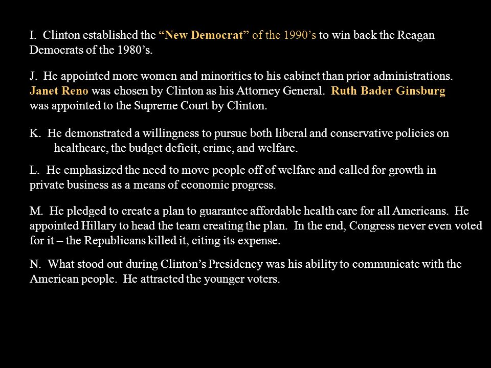I. Clinton established the New Democrat of the 1990's to win back the Reagan Democrats of the 1980's.
