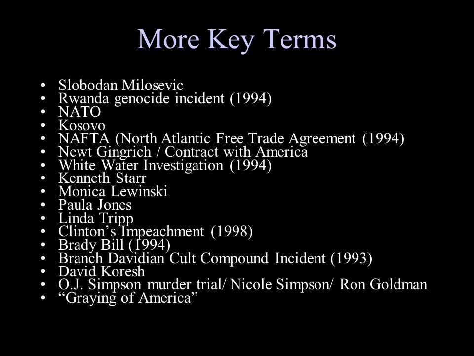 More Key Terms Slobodan Milosevic Rwanda genocide incident (1994) NATO