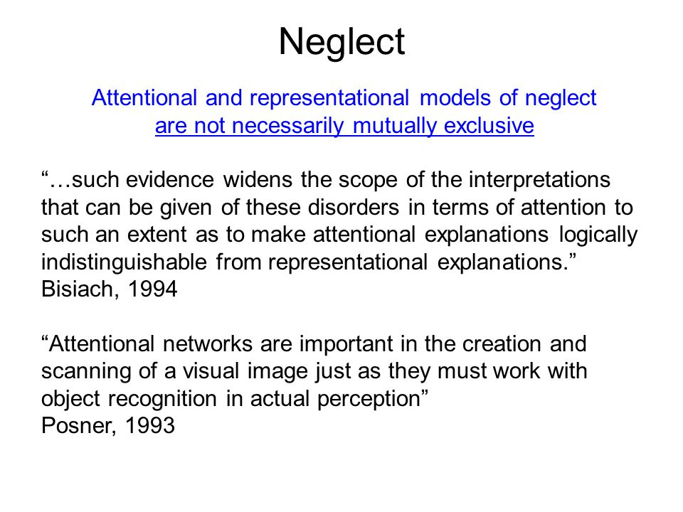 Neglect Attentional and representational models of neglect