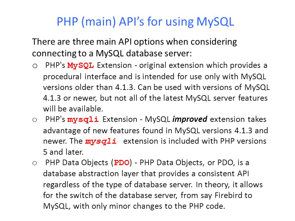 PHP (main) API's for using MySQL