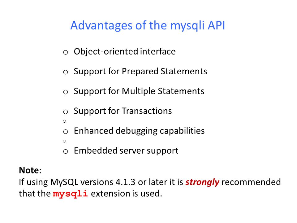 Advantages of the mysqli API