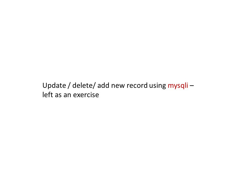 Update / delete/ add new record using mysqli –
