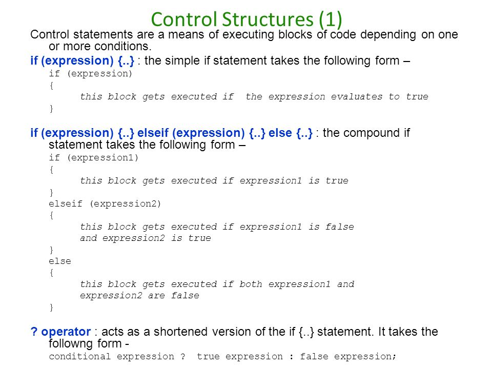 Control Structures (1) Control statements are a means of executing blocks of code depending on one or more conditions.