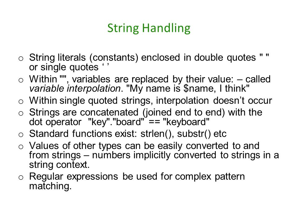 String Handling String literals (constants) enclosed in double quotes or single quotes ' '