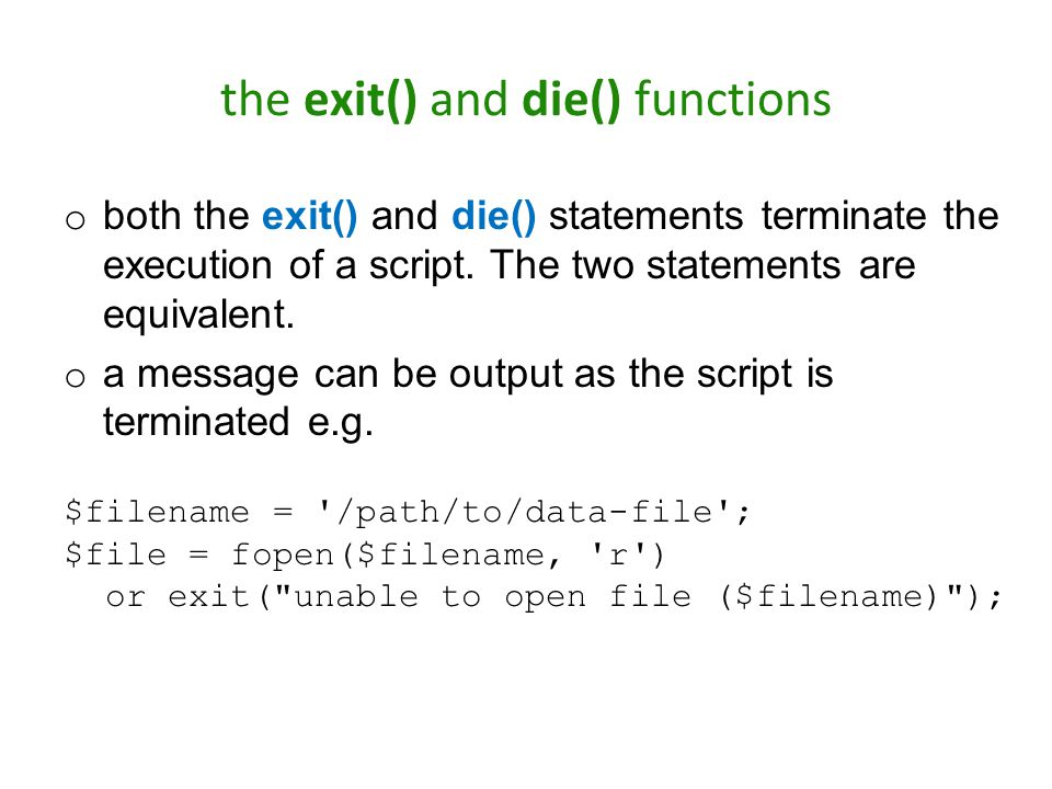 the exit() and die() functions