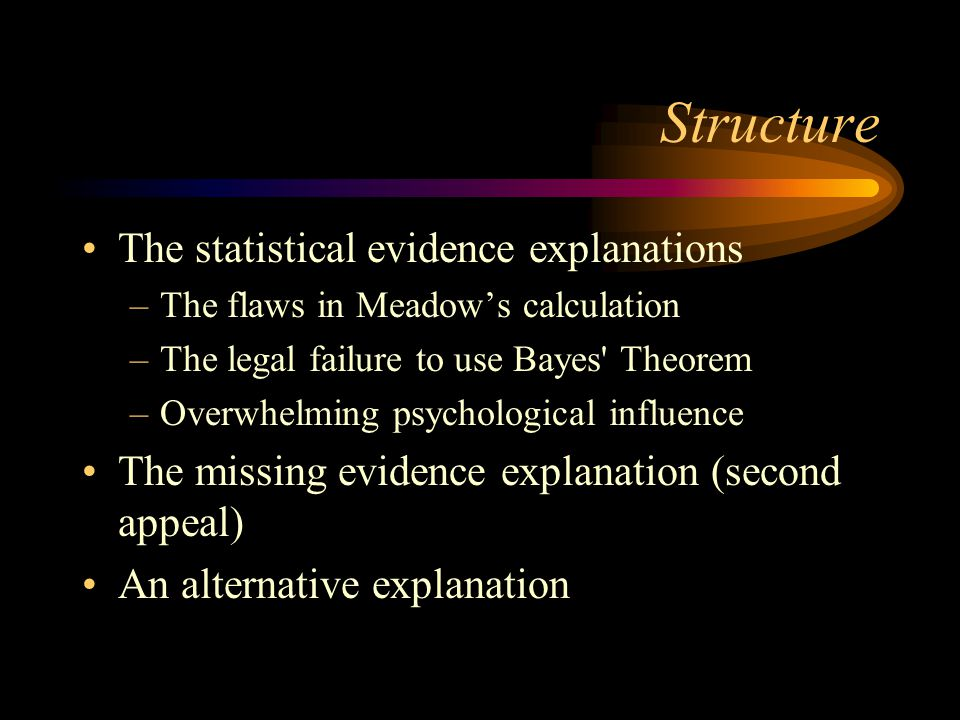 Structure The statistical evidence explanations