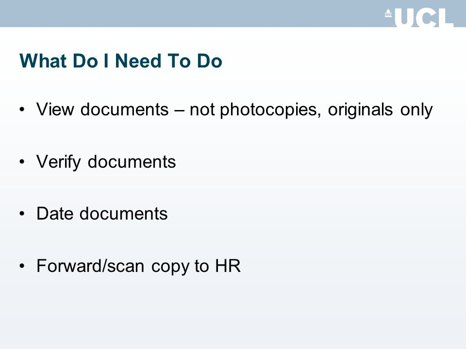 What Do I Need To Do View documents – not photocopies, originals only