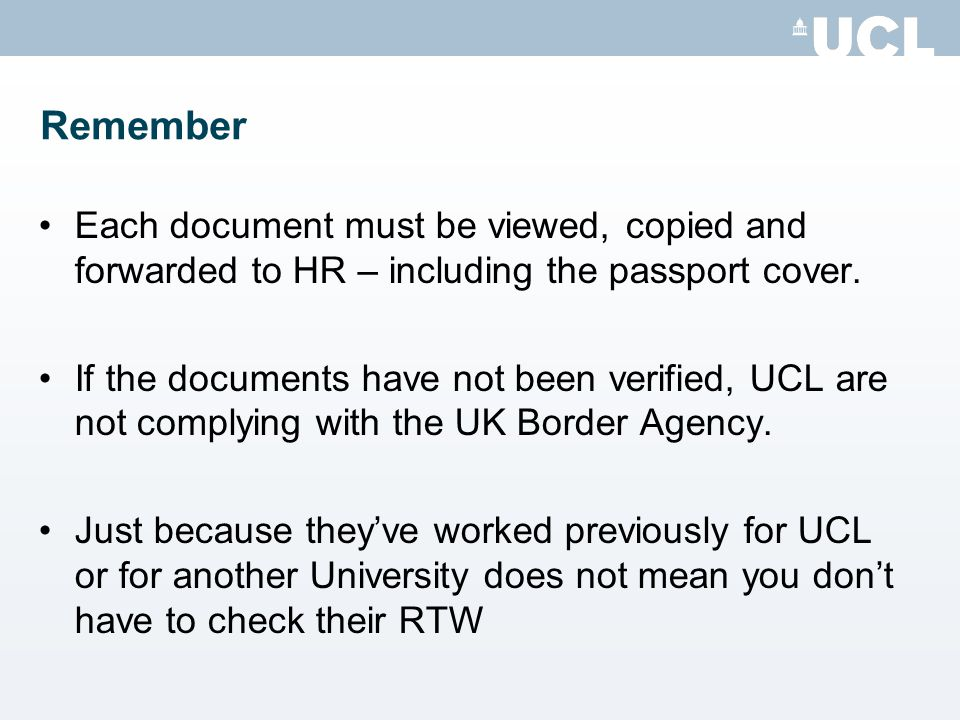Remember Each document must be viewed, copied and forwarded to HR – including the passport cover.