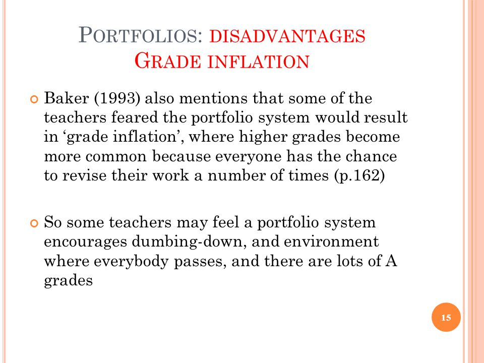 Portfolios: disadvantages Grade inflation