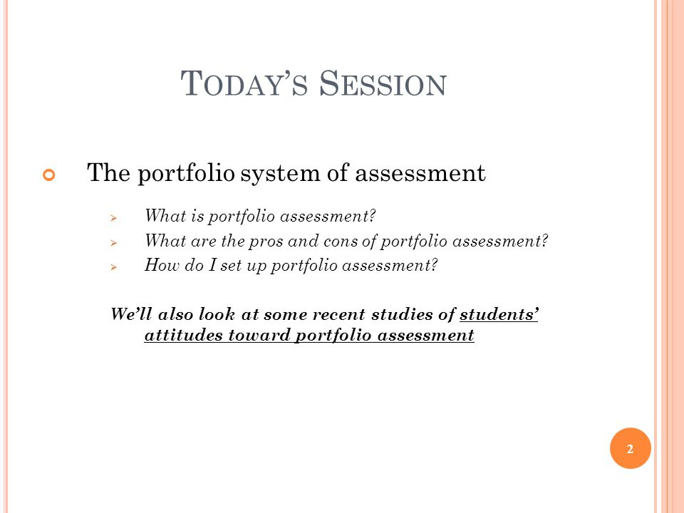 Today's Session The portfolio system of assessment