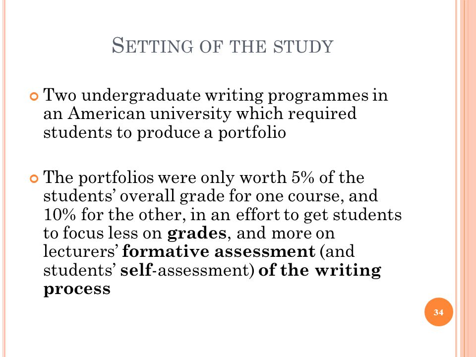 Setting of the study Two undergraduate writing programmes in an American university which required students to produce a portfolio.