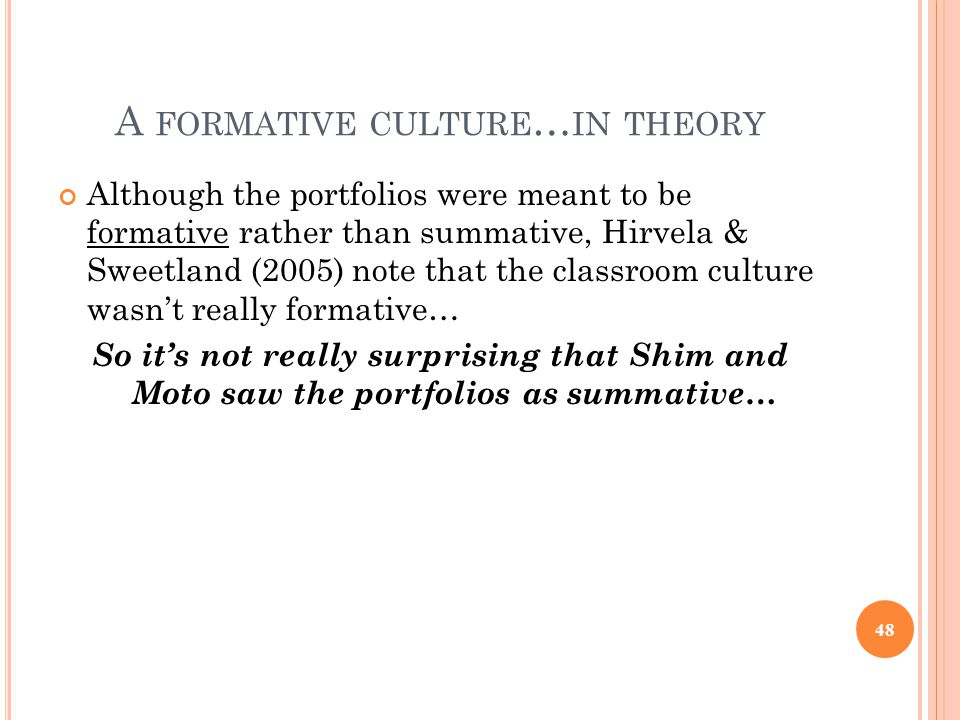 A formative culture…in theory